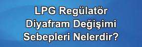 LPG Regülatör Diyafram Değişimi