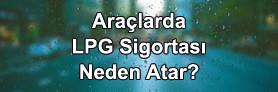 LPG Sigortasının Atma Sebepleri