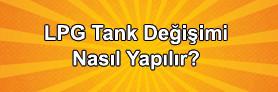 LPG Tank Değişimi Nasıl Yapılır?